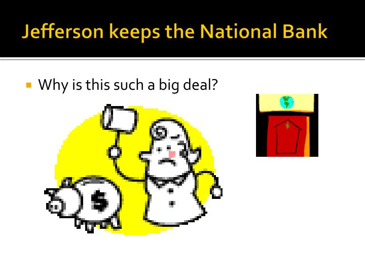 Jefferson keeps the National Bank