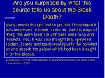 are you surprised by what this source tells us about the black death
