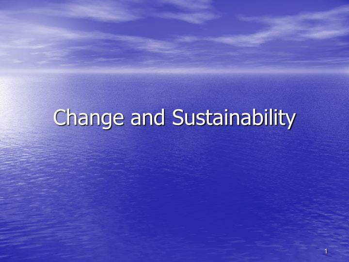 change and sustainability n.