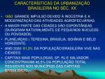 caracter sticas da urbaniza o brasileira no s c xx