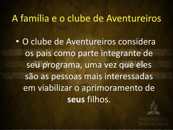 A família e o clube de Aventureiros