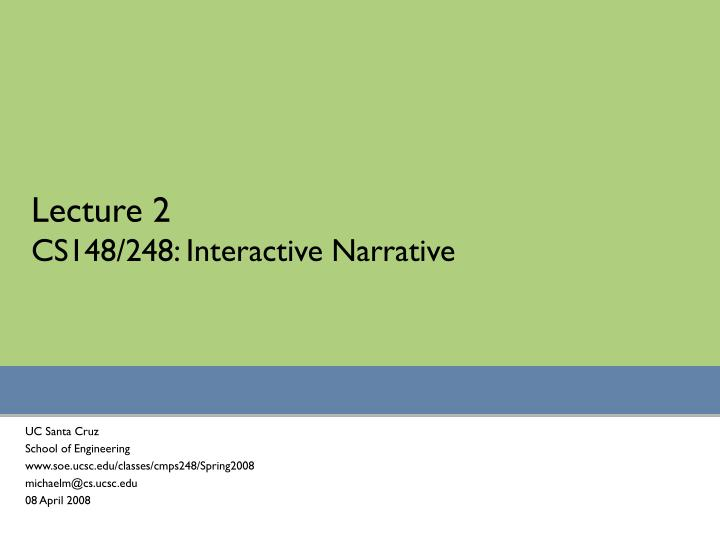 lecture 2 cs148 248 interactive narrative n.