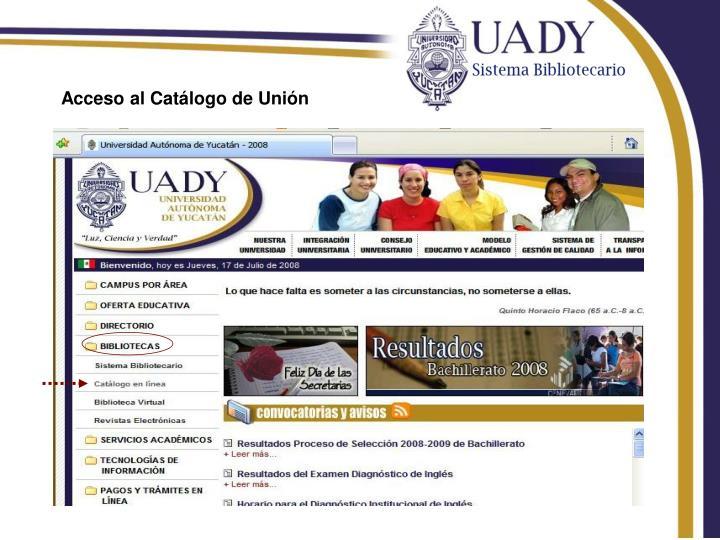 Acceso al Catálogo de Unión