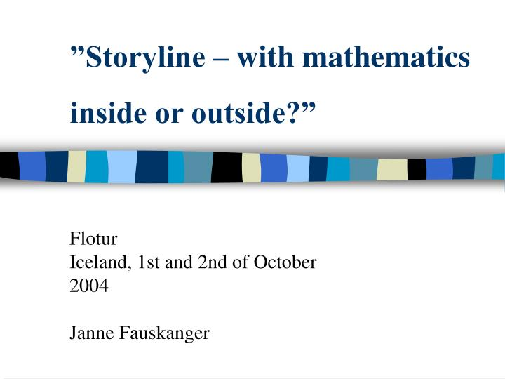 Storyline with mathematics inside or outside