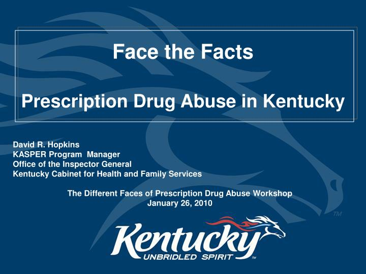 face the facts prescription drug abuse in kentucky n.