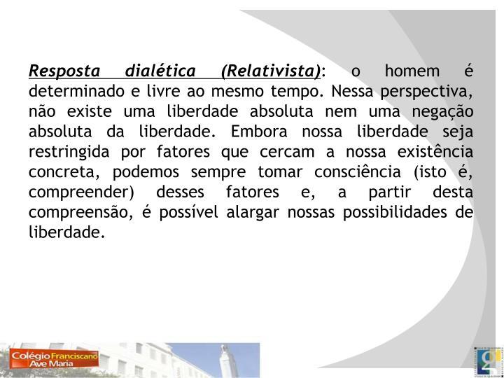Resposta dialética (Relativista)