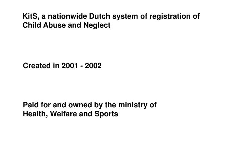 KitS, a nationwide Dutch system of registration of