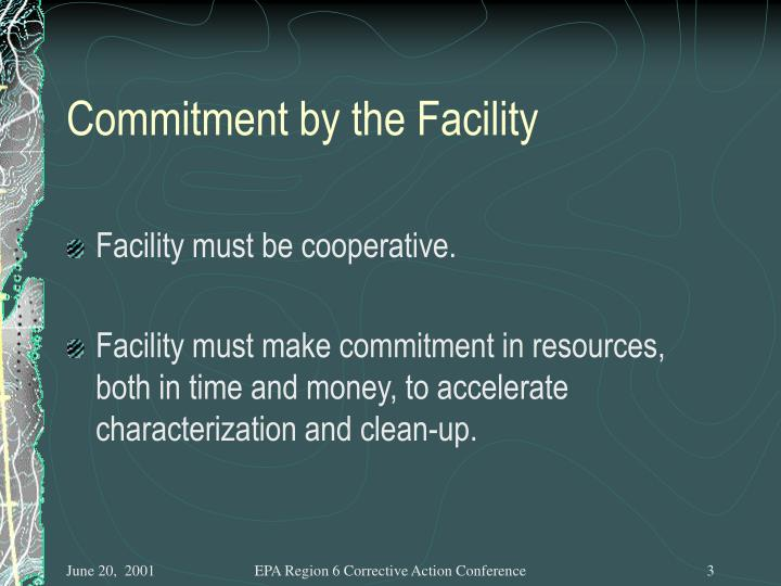 Commitment by the facility