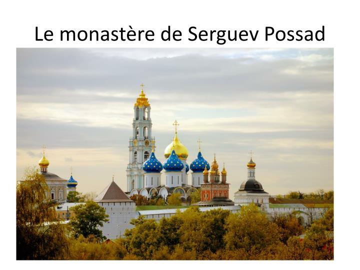 Le monastère de Serguev Possad