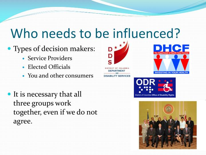 Who needs to be influenced?