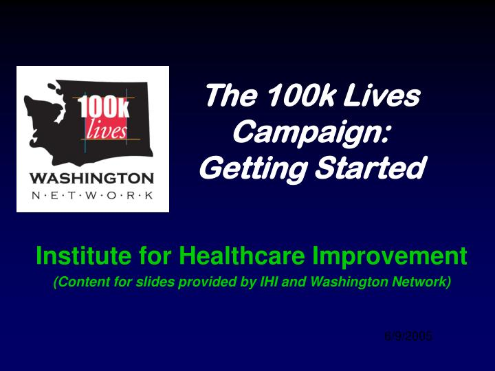 the 100k lives campaign getting started
