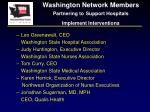 washington network members partnering to support hospitals implement interventions