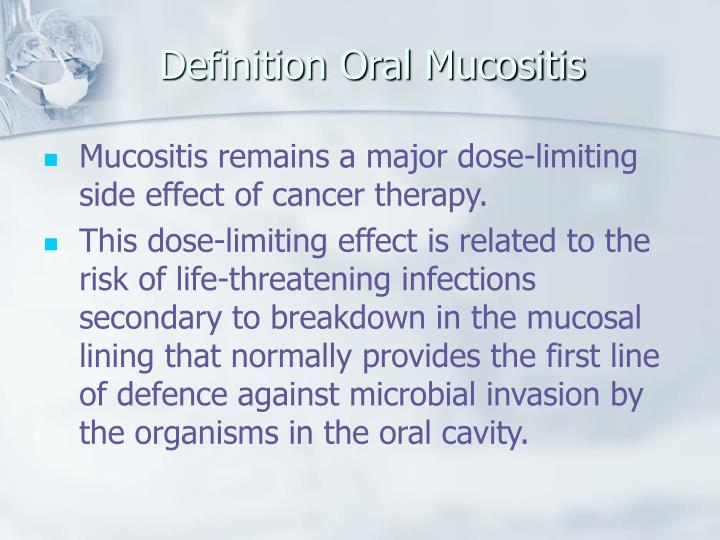 Mucositis remains a major dose-limiting side effect of cancer therapy.