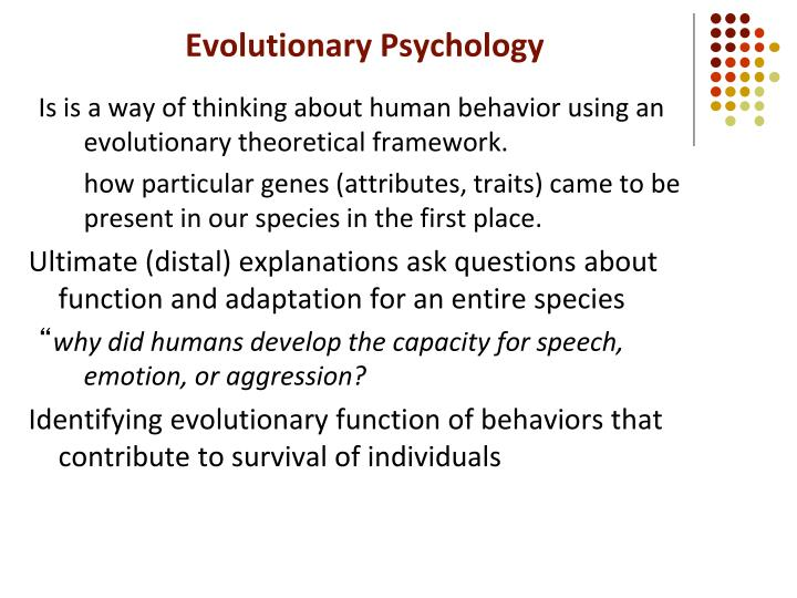 thesis on evolutionary psychology Discussions of evolutionary psychology sometimes seem to be premised on the first human beings do such and such because such and such was the optimal.