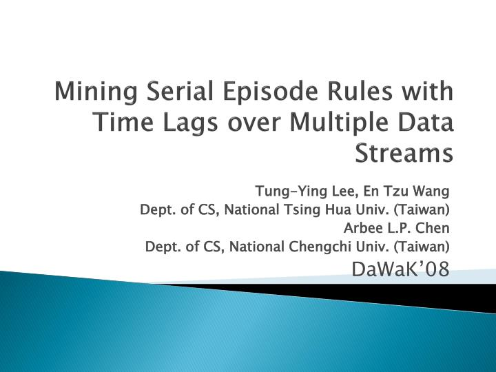 mining serial episode rules with time lags over multiple data streams