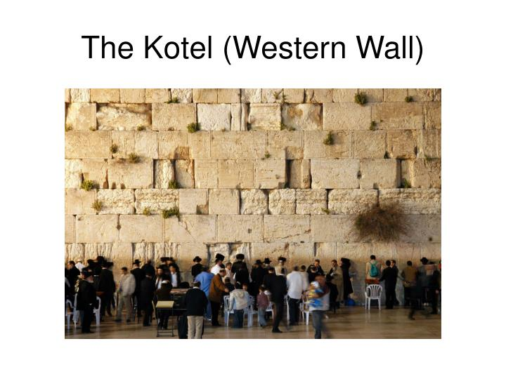 The Kotel (Western Wall)