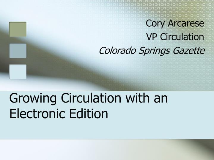 Growing circulation with an electronic edition