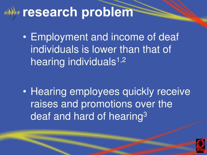 Employment and income of deaf individuals is lower than that of hearing individuals