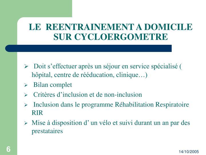 LE  REENTRAINEMENT A DOMICILE SUR CYCLOERGOMETRE