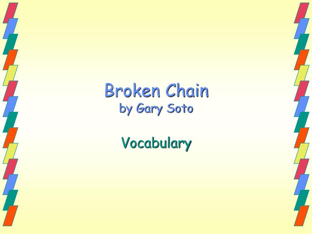 broken chain by gary soto summary