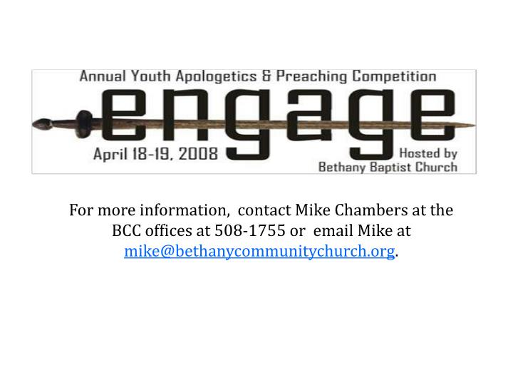For more information,  contact Mike Chambers at the BCC offices at 508-1755 or  email Mike at