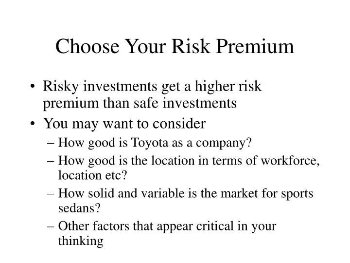 Choose Your Risk Premium