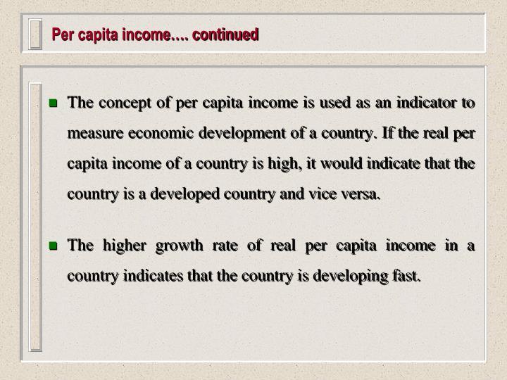 Per capita income…. continued