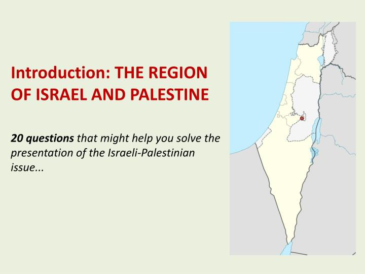 israel and palestine issues Creation of israel  which favored the establishment of a jewish national home in palestine  he appointed several experts to study the palestinian issue.