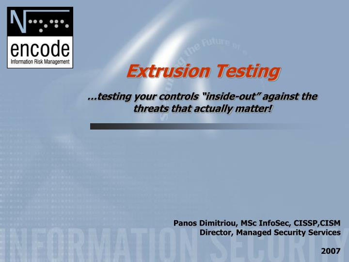 Extrusion testing testing your controls inside out against the threats that actually matter