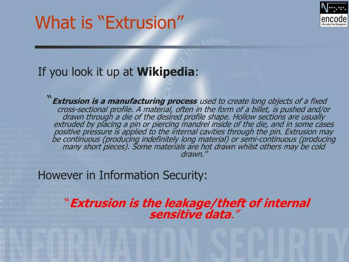 What is extrusion