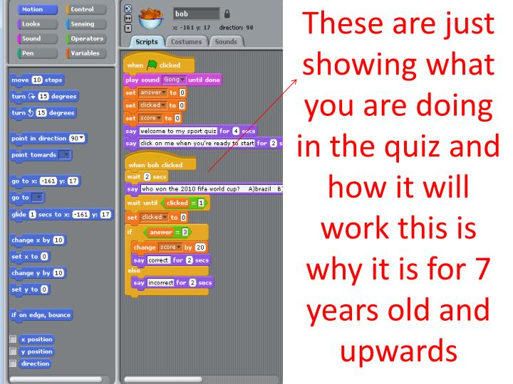 These are just showing what you are doing in the quiz and how it will work this is why it is for 7