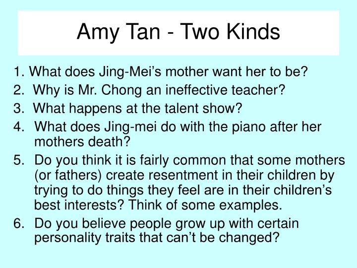 """jing mei a victim of her own undoing in amy tans two kinds Compare and contrast two kinds by amy who follow their own mind"""" (pg 412) jing mei did not understand the truth or daughter falls victim to tension."""
