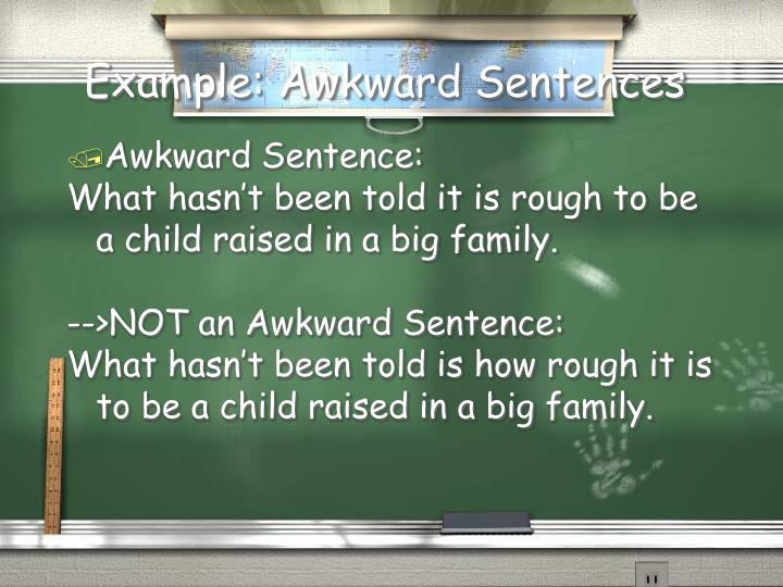 Example: Awkward Sentences