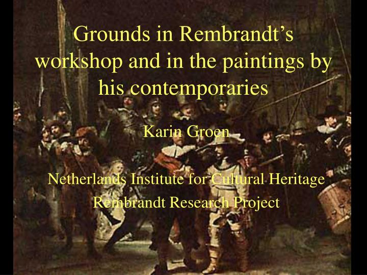 grounds in rembrandt s workshop and in the paintings by his contemporaries n.
