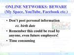 online networks beware my space youtube facebook etc
