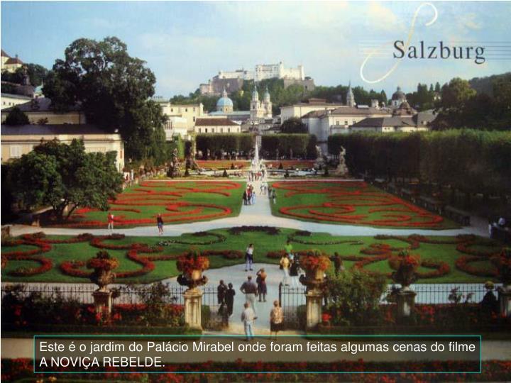 Este é o jardim do Palácio Mirabel onde foram feitas algumas cenas do filme A NOVIÇA REBELDE.