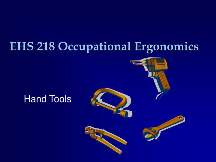 ergonomics with hand and power tools essay Welcome hand and power tools can be very hazardous in construction and have the potential for causing severe injuries when used or maintained improperly.