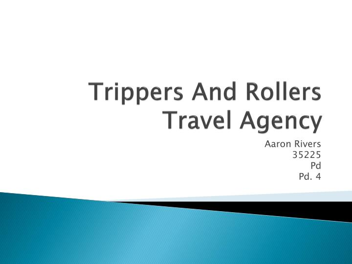 trippers and rollers travel agency n.