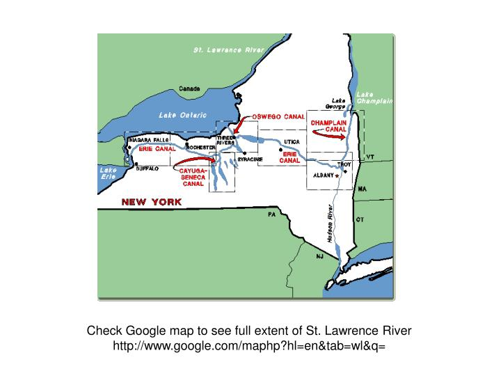 Check Google map to see full extent of St. Lawrence River
