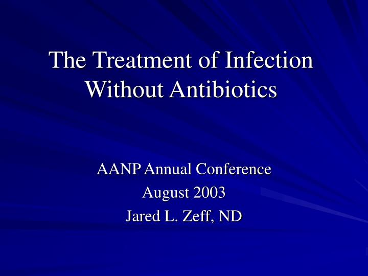 the treatment of infection without antibiotics n.