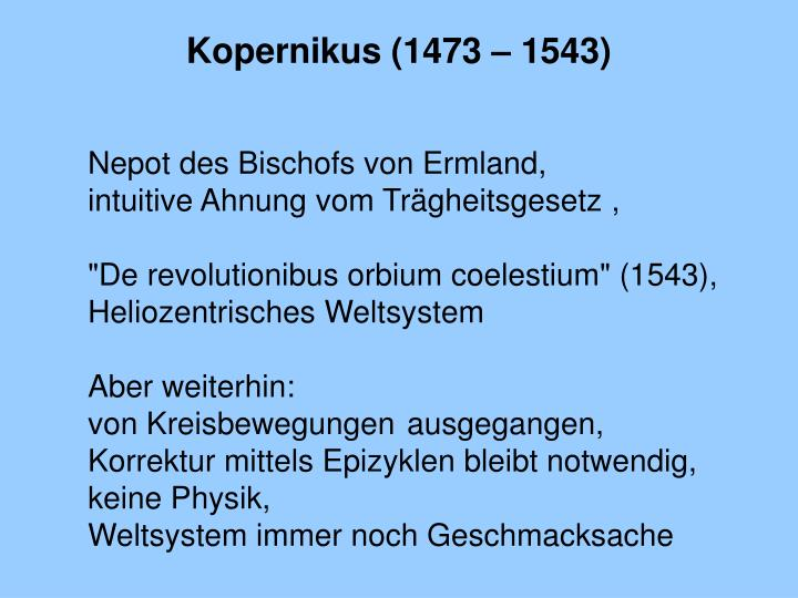 Kopernikus (1473 – 1543)