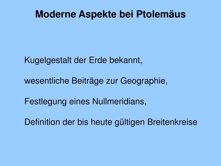 Moderne Aspekte bei Ptolemäus
