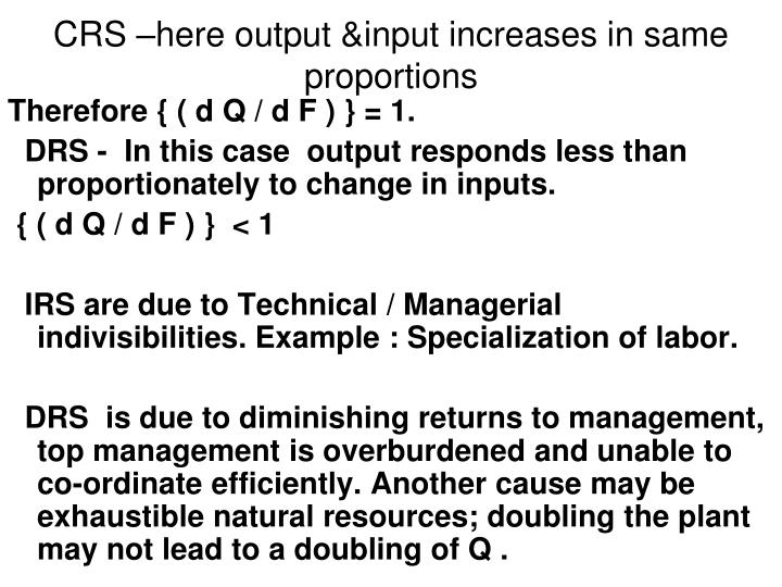 CRS –here output &input increases in same proportions