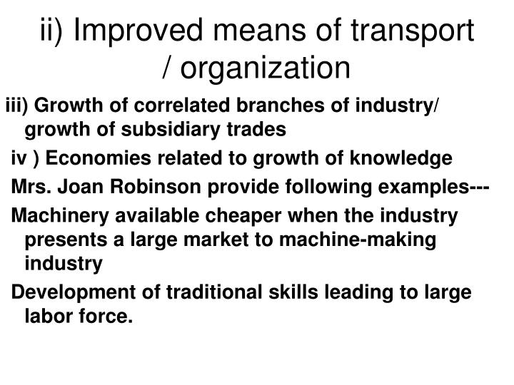 ii) Improved means of transport / organization