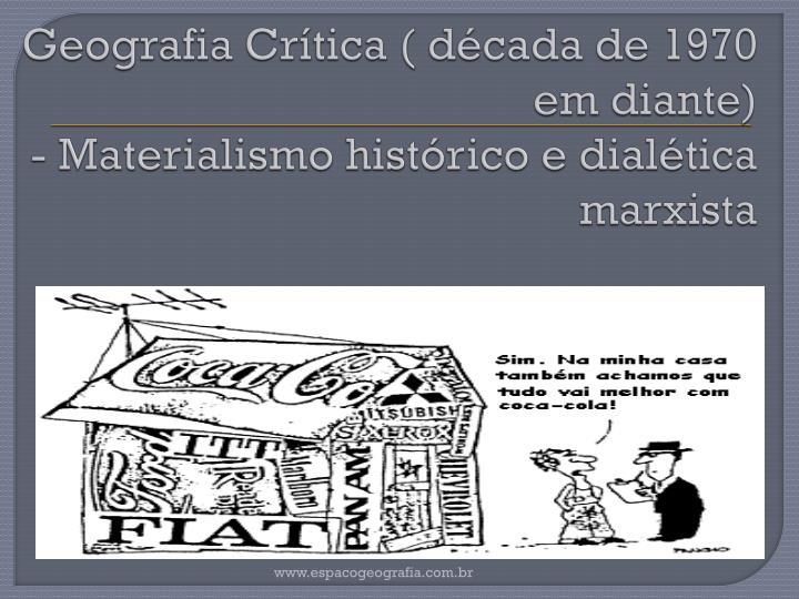 Geografia Crítica ( década de 1970 em diante)