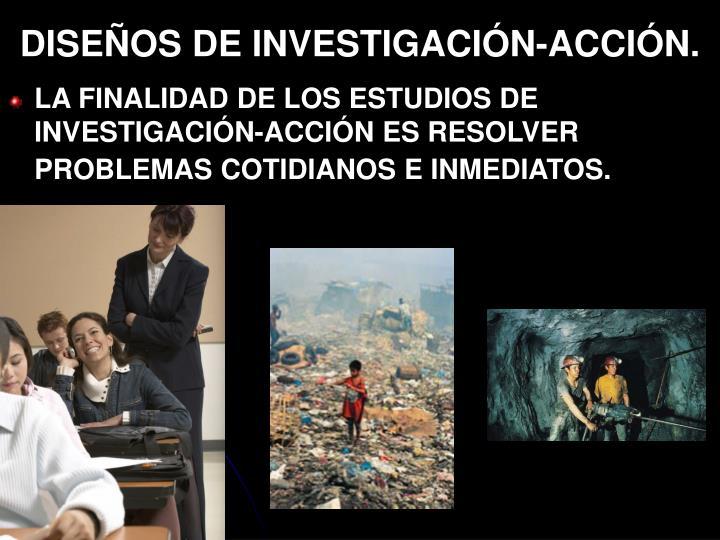 DISEÑOS DE INVESTIGACIÓN-ACCIÓN.