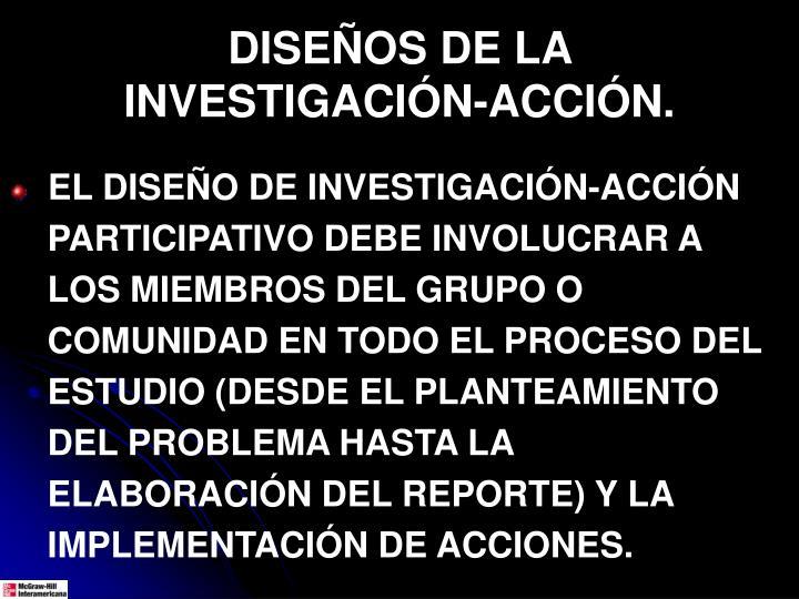 DISEÑOS DE LA INVESTIGACIÓN-ACCIÓN.