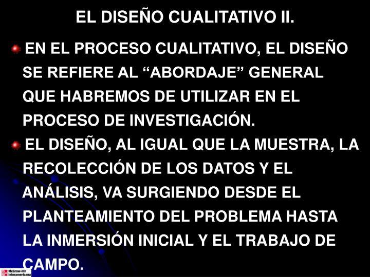 EL DISEÑO CUALITATIVO II.