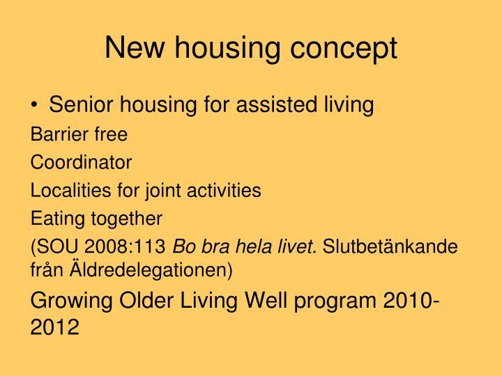 New housing concept