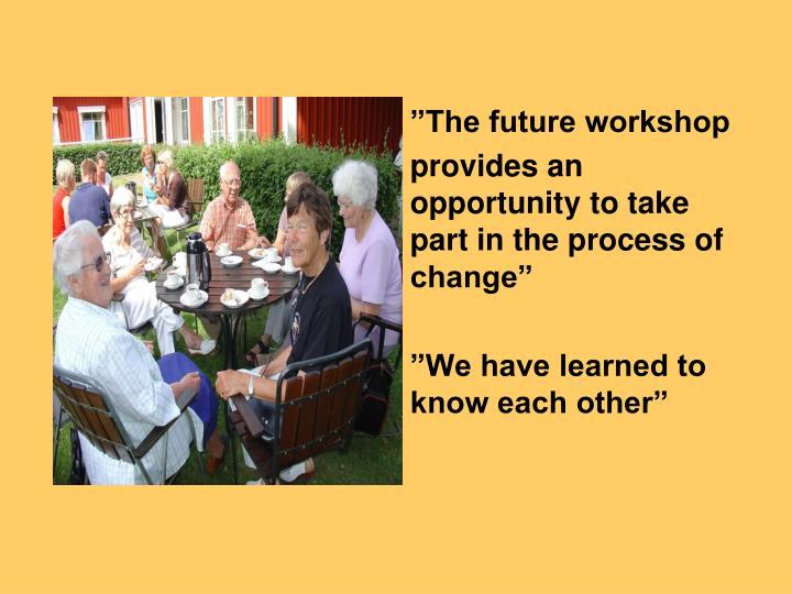 """The future workshop"